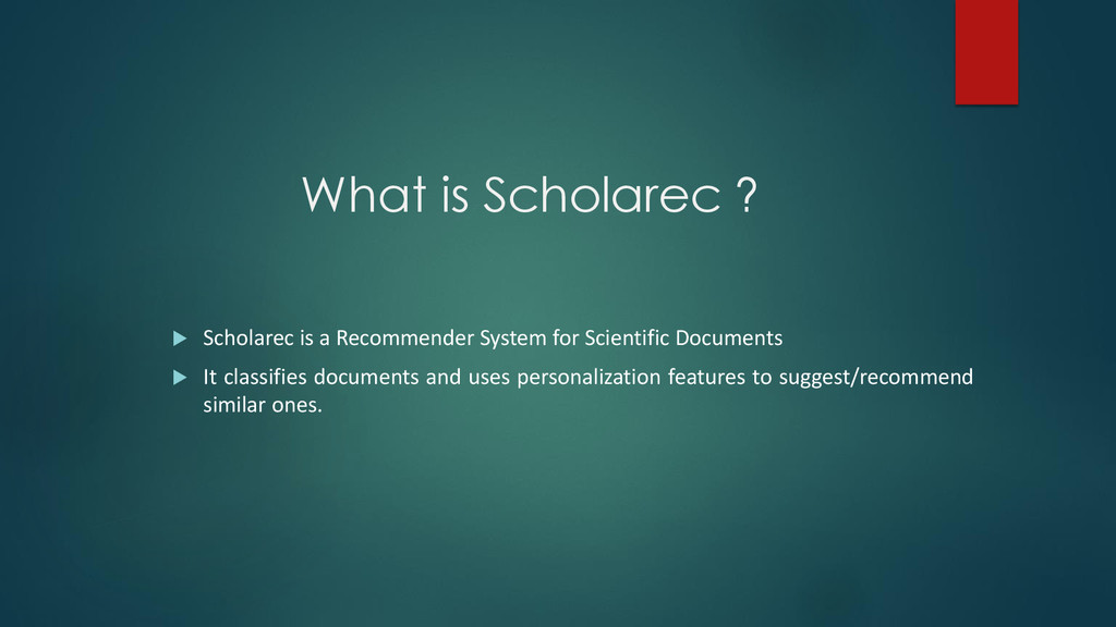 What is Scholarec ?  Scholarec is a Recommende...