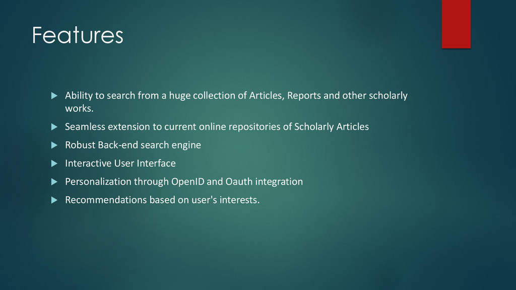 Features  Ability to search from a huge collec...