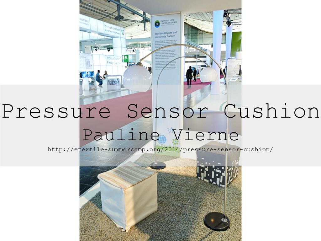 Pressure Sensor Cushion Pauline Vierne http://e...