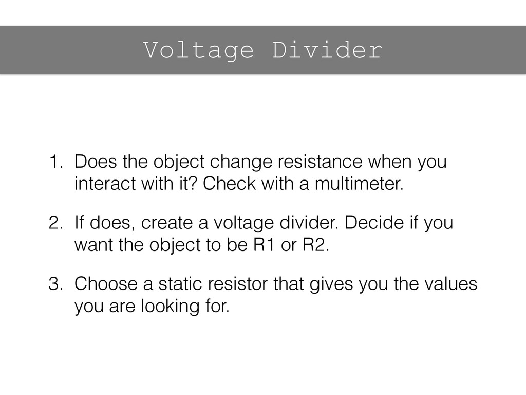 Voltage Divider 1. Does the object change resis...