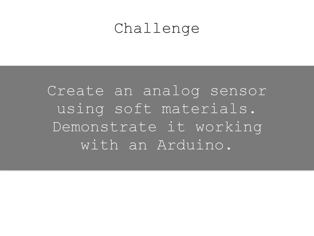 Challenge Create an analog sensor using soft ma...