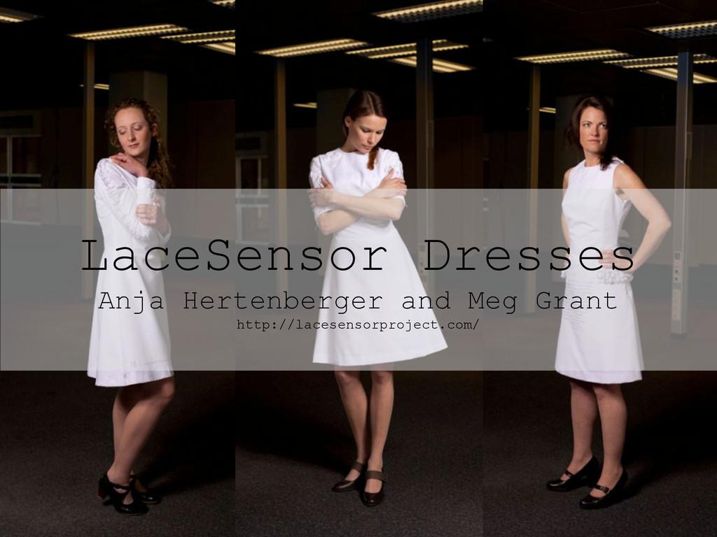 LaceSensor Dresses Anja Hertenberger and Meg Gr...
