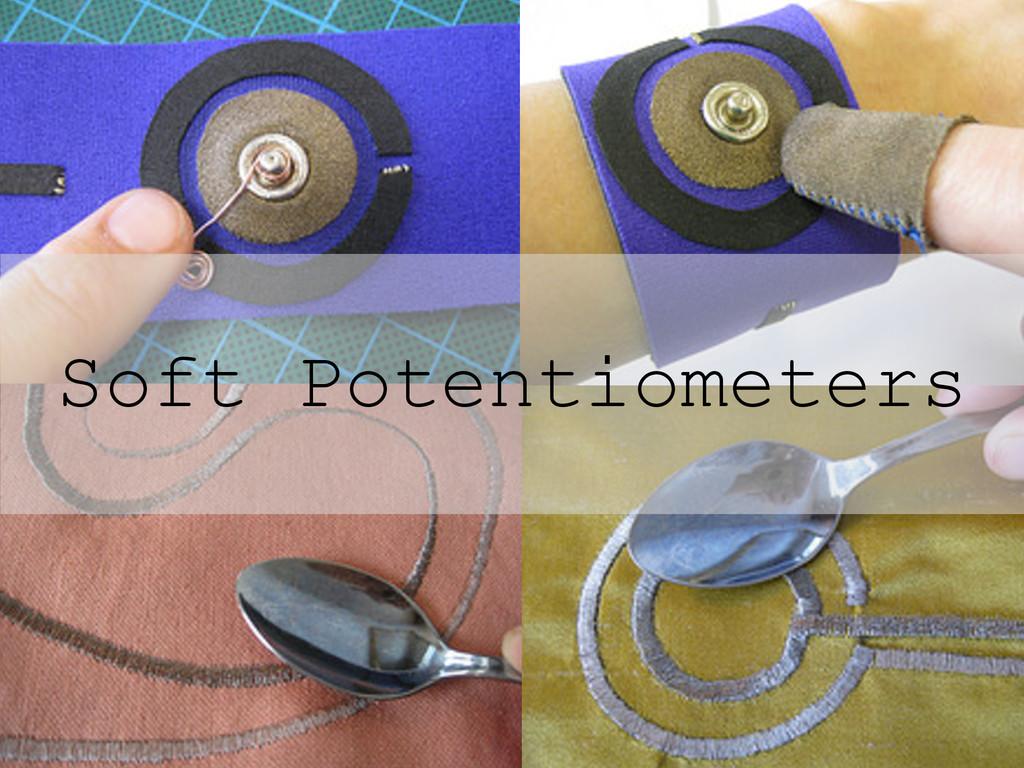 Soft Potentiometers