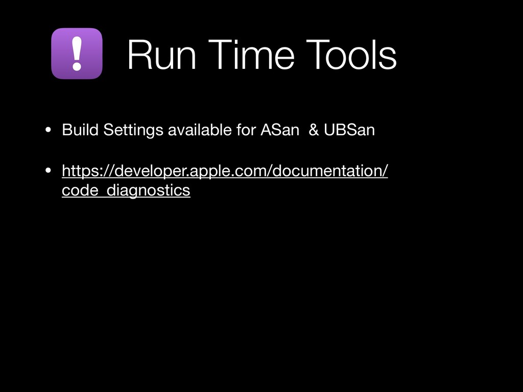 • Build Settings available for ASan & UBSan  • ...