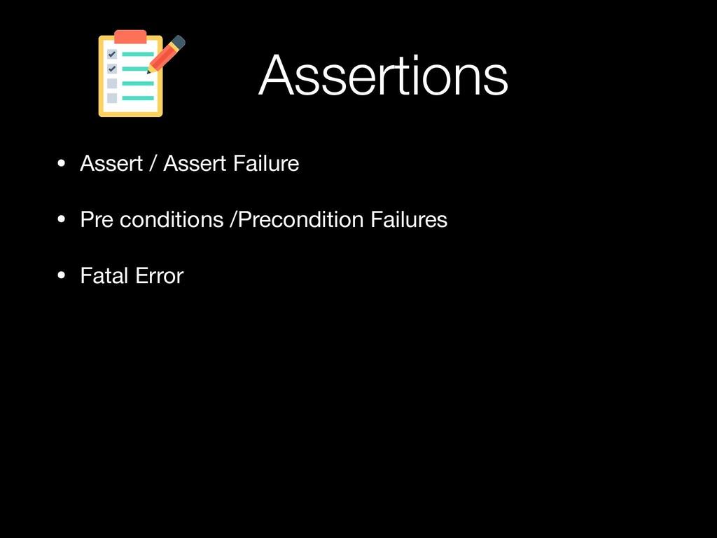 • Assert / Assert Failure  • Pre conditions /Pr...