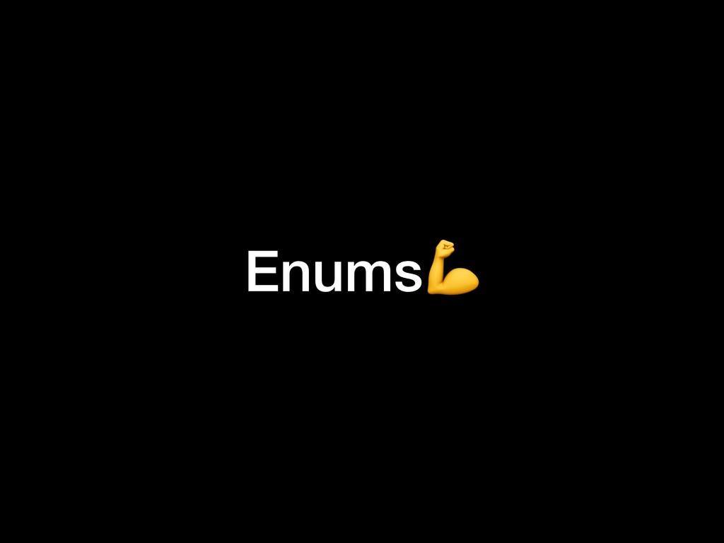 Enums