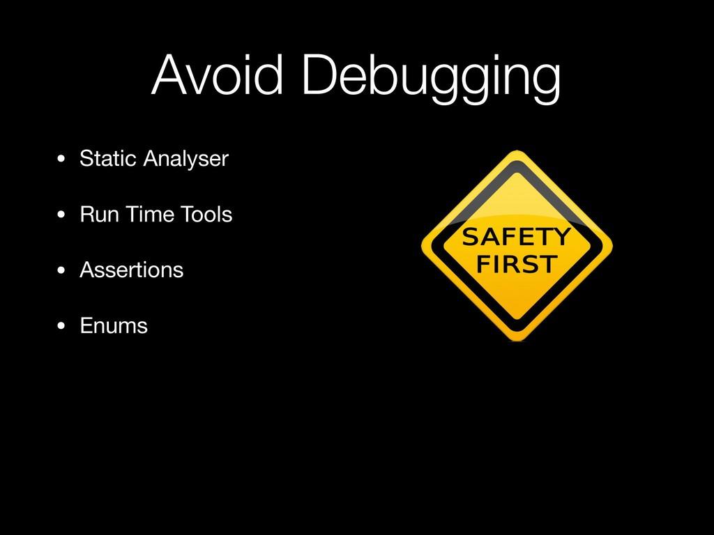 Avoid Debugging • Static Analyser  • Run Time T...