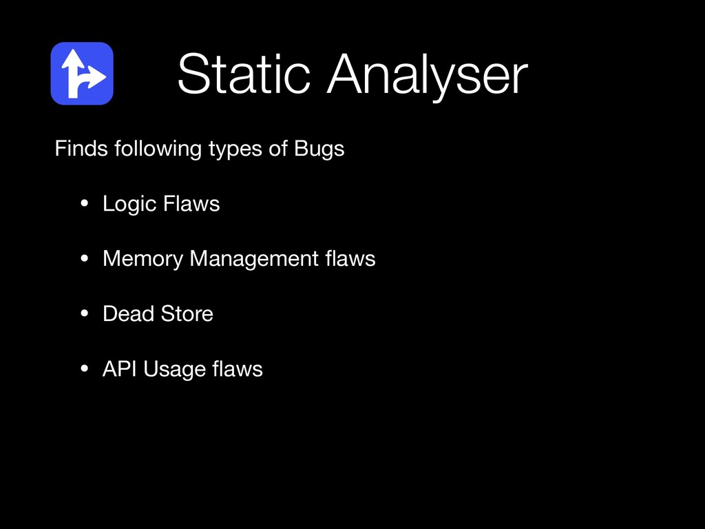 Finds following types of Bugs   • Logic Flaws  ...