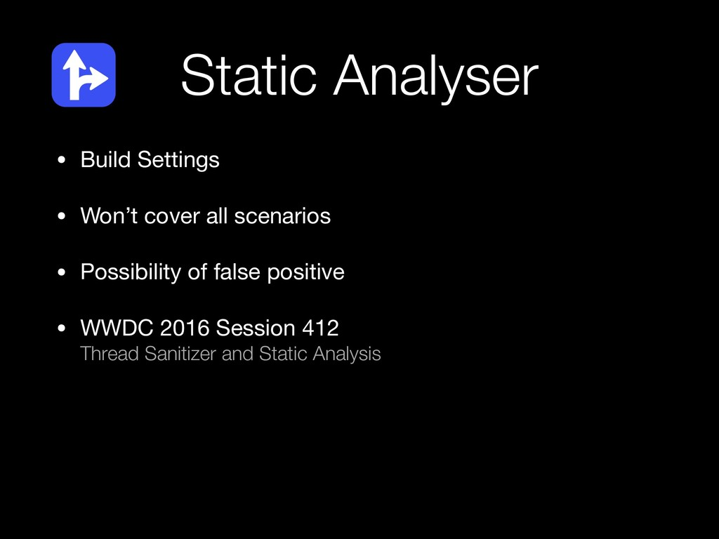 Static Analyser • Build Settings  • Won't cover...