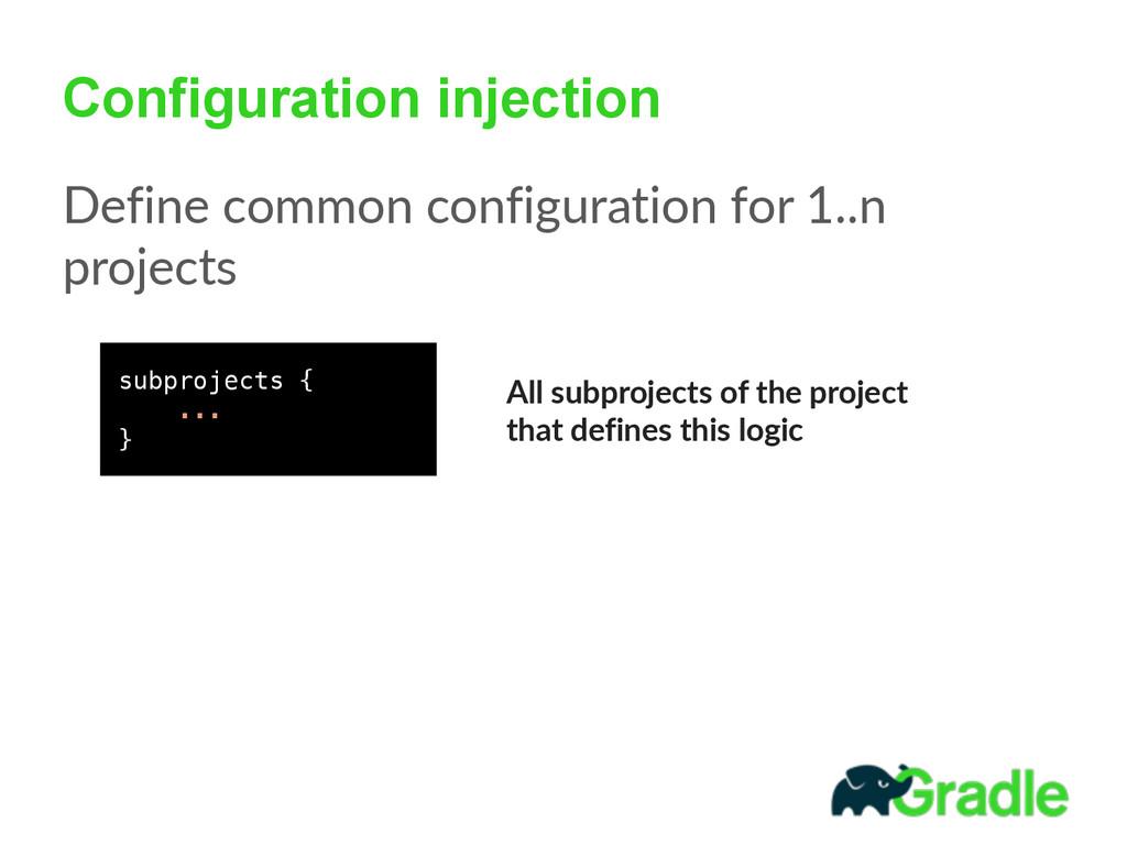 Configuration injection Define common configu...
