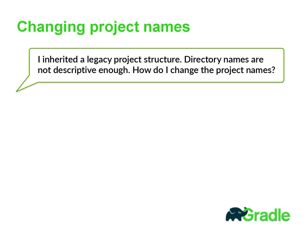 Changing project names I inherited a legacy ...