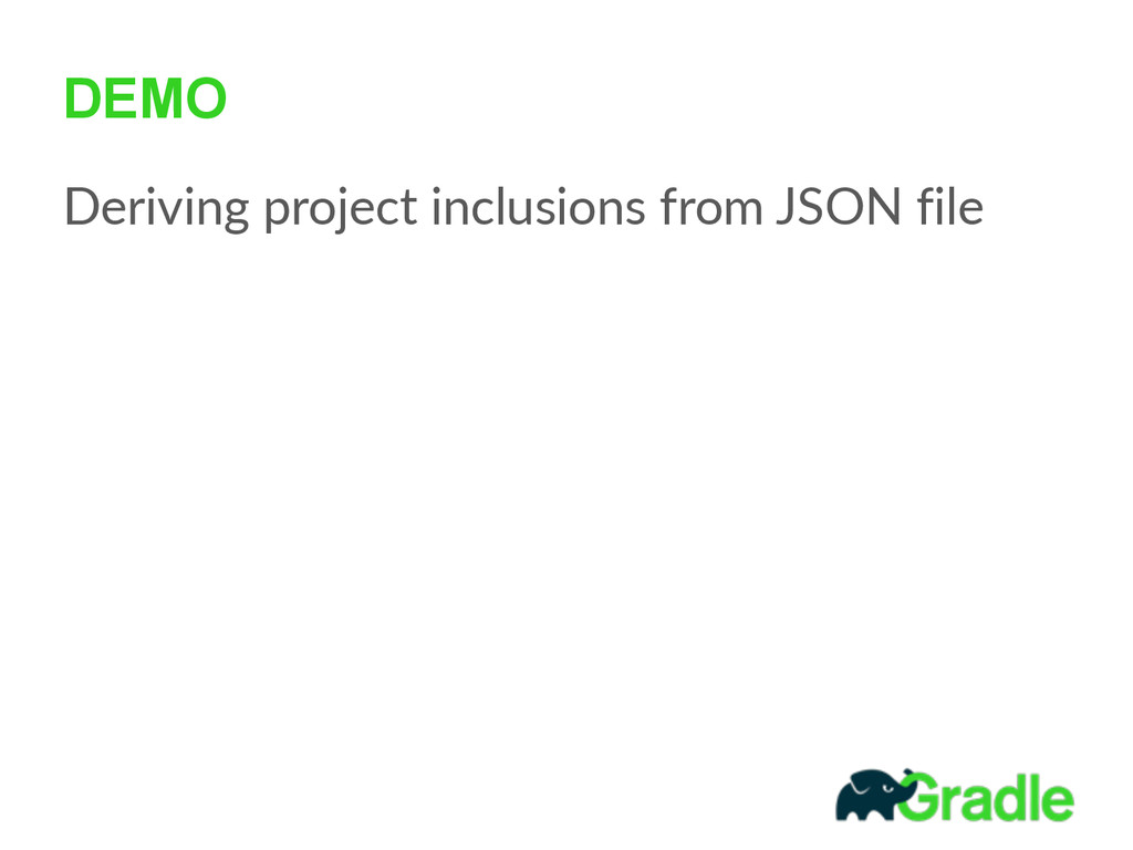 DEMO Deriving project inclusions from JSON ...