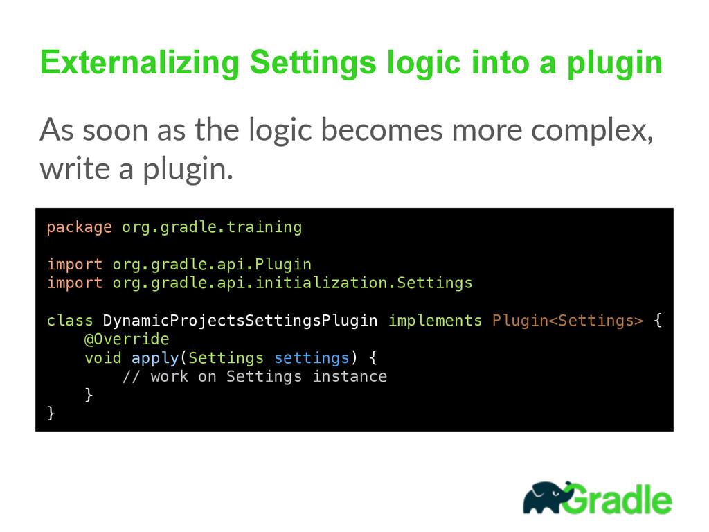 Externalizing Settings logic into a plugin As ...
