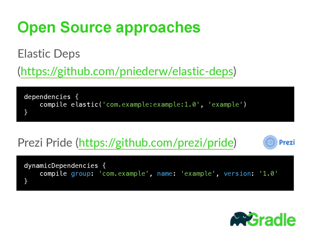 Open Source approaches  dynamicDependencies {...