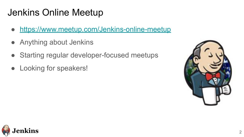 Jenkins Online Meetup ● https://www.meetup.com/...