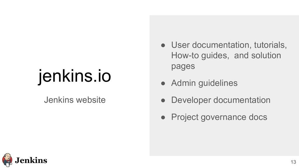 13 jenkins.io Jenkins website ● User documentat...