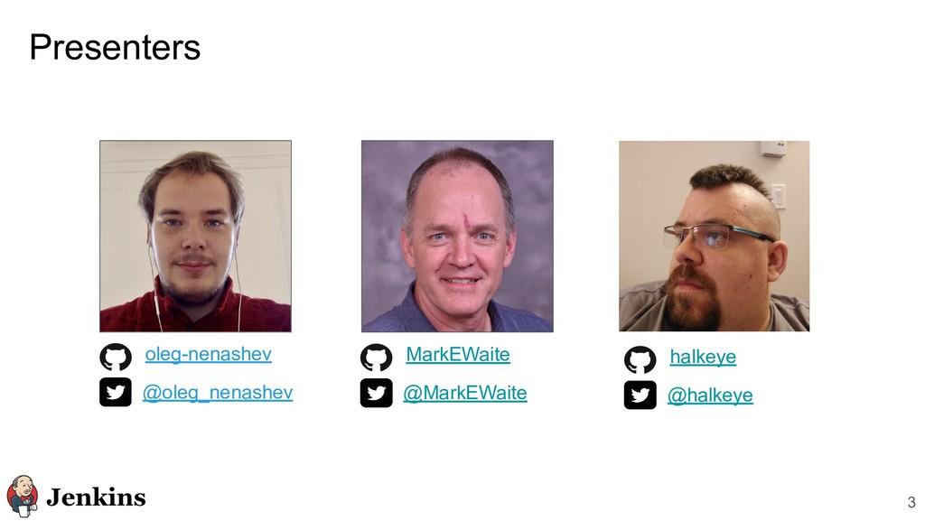 Presenters 3 @oleg_nenashev oleg-nenashev @Mark...