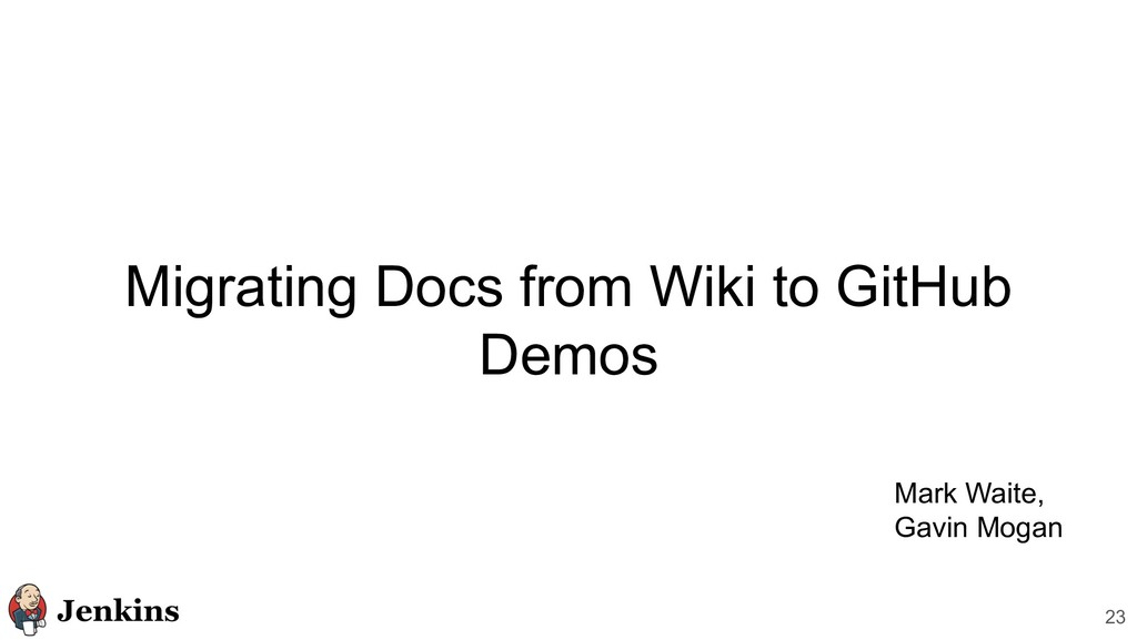 Migrating Docs from Wiki to GitHub Demos 23 Mar...