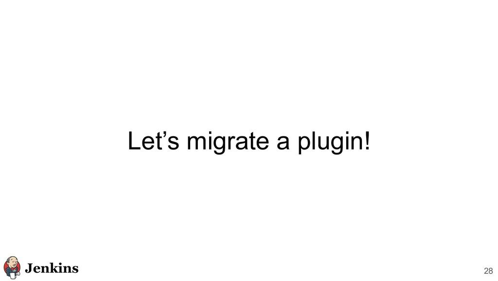 Let's migrate a plugin! 28