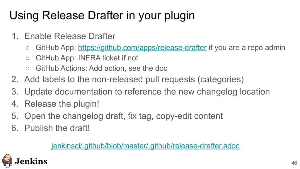 46 Using Release Drafter in your plugin 1. Enab...