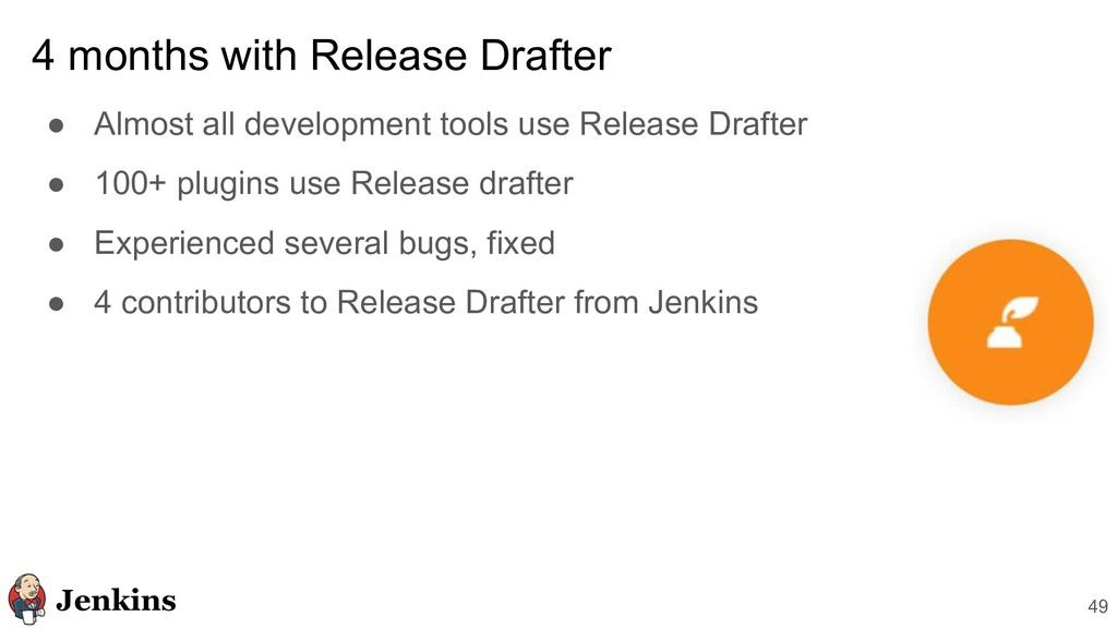 4 months with Release Drafter ● Almost all deve...