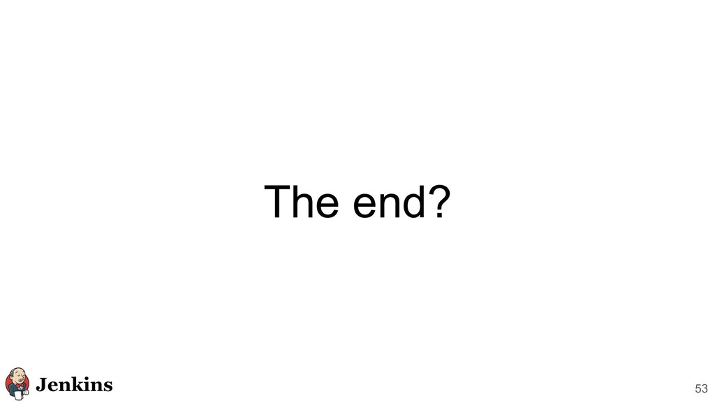 The end? 53