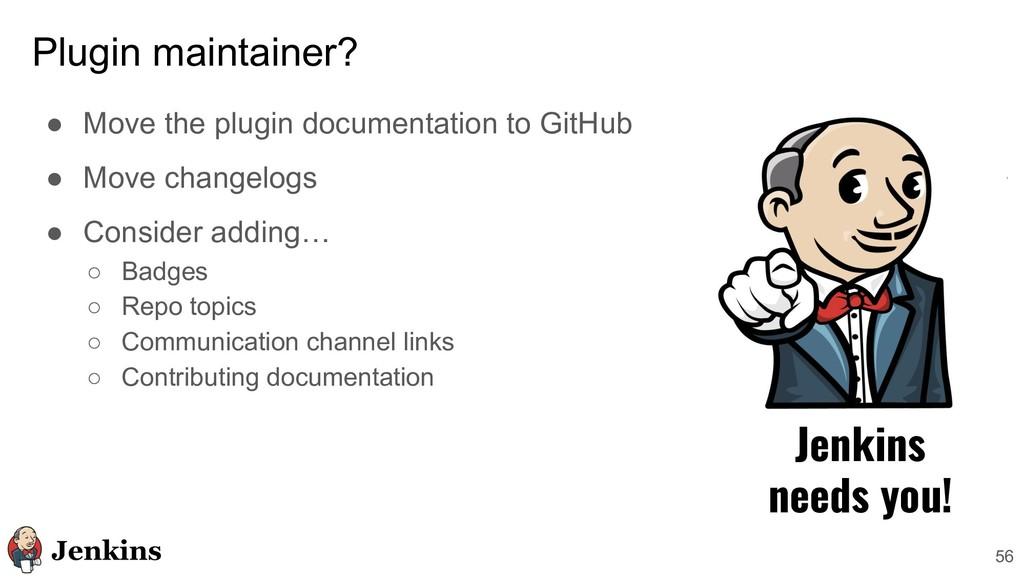 Plugin maintainer? ● Move the plugin documentat...