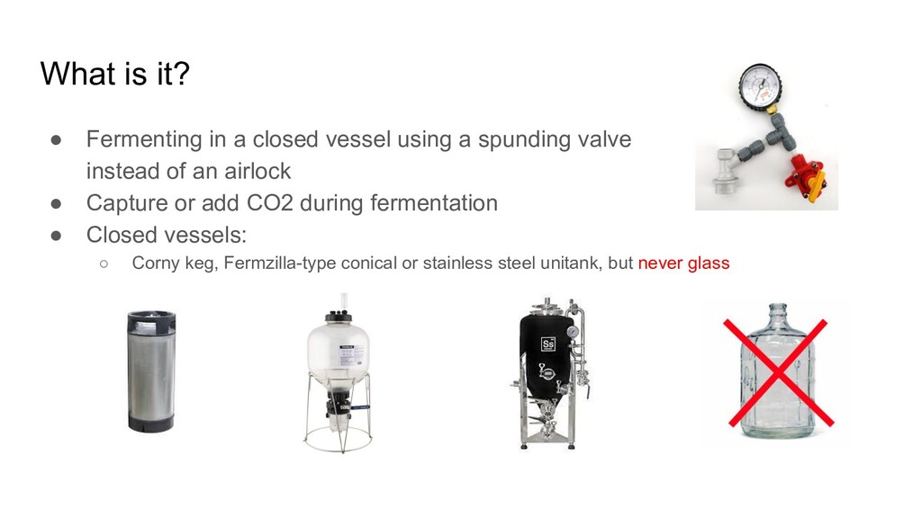 What is it? ● Fermenting in a closed vessel usi...