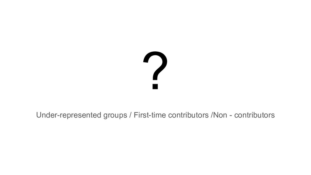 ? Under-represented groups / First-time contrib...