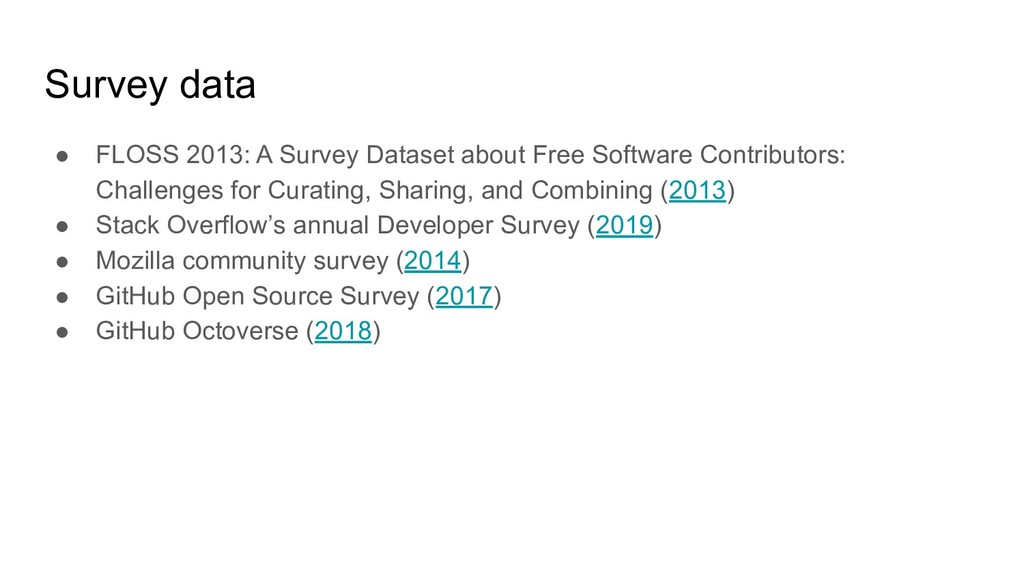 Survey data ● FLOSS 2013: A Survey Dataset abou...
