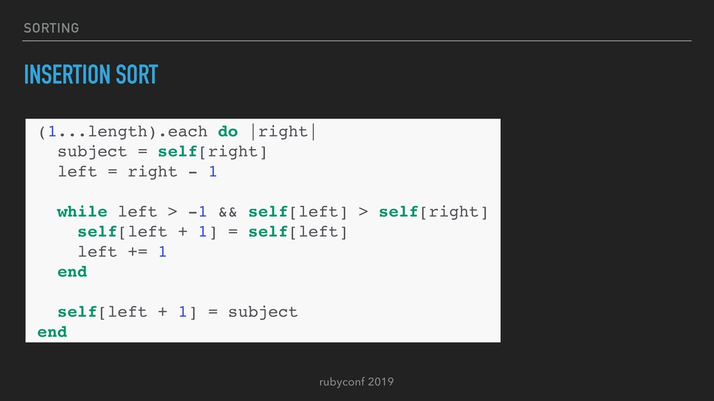 rubyconf 2019 SORTING INSERTION SORT (1...lengt...