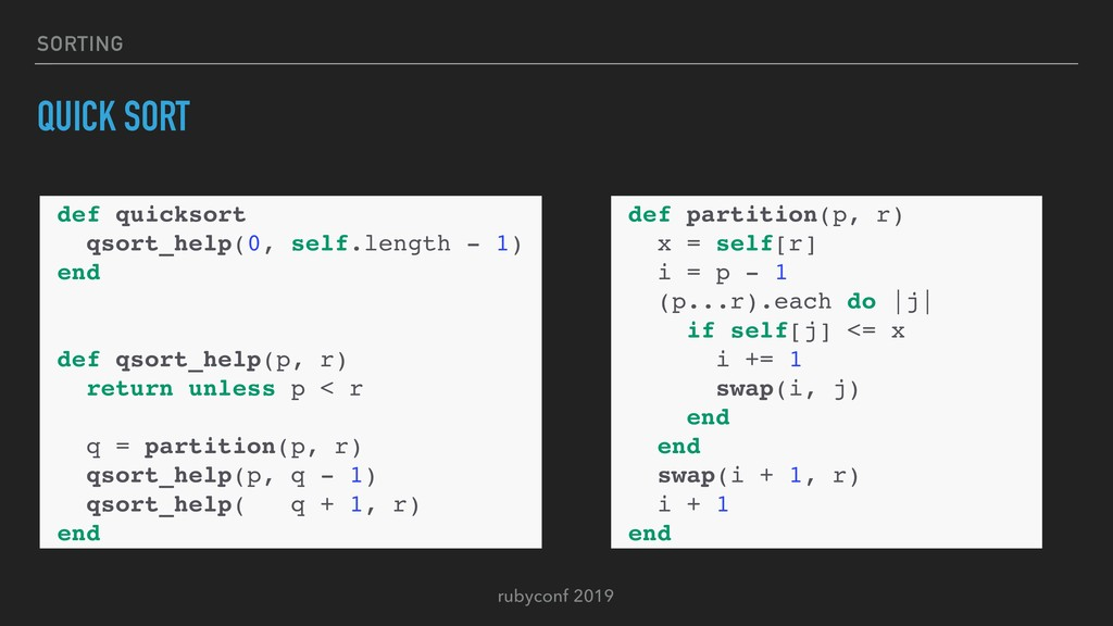 rubyconf 2019 SORTING QUICK SORT def quicksort ...