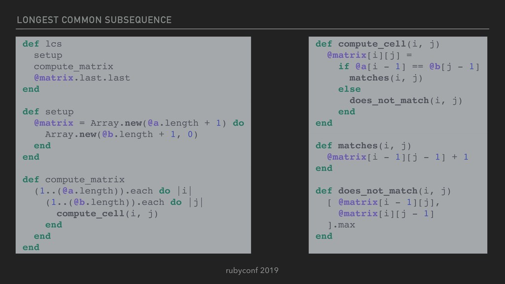 rubyconf 2019 LONGEST COMMON SUBSEQUENCE def lc...