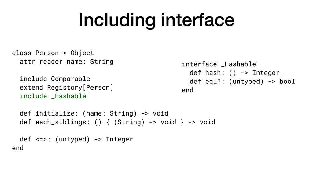 Including interface class Person < Object attr_...
