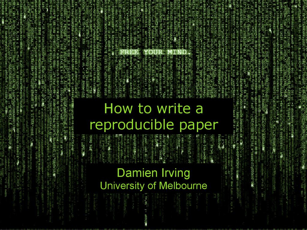 How to write a reproducible paper Damien Irving...