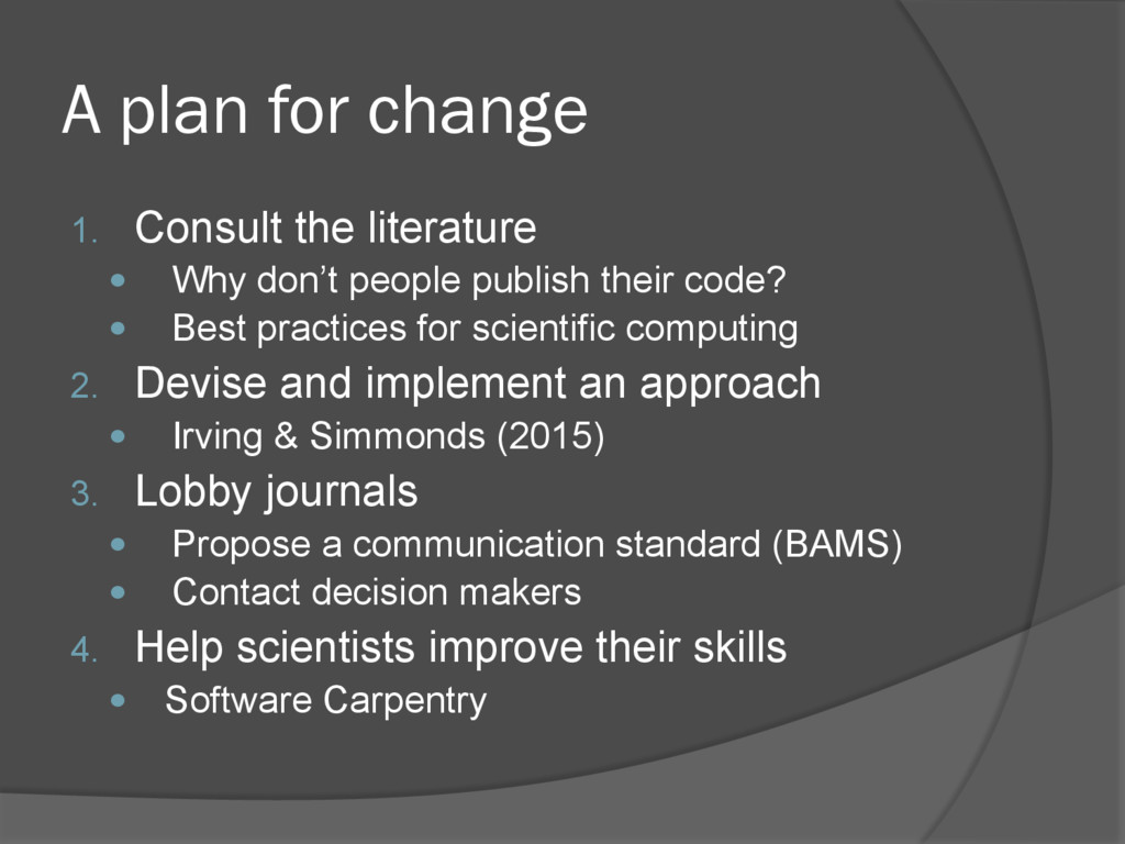 A plan for change 1.  Consult the literature —...
