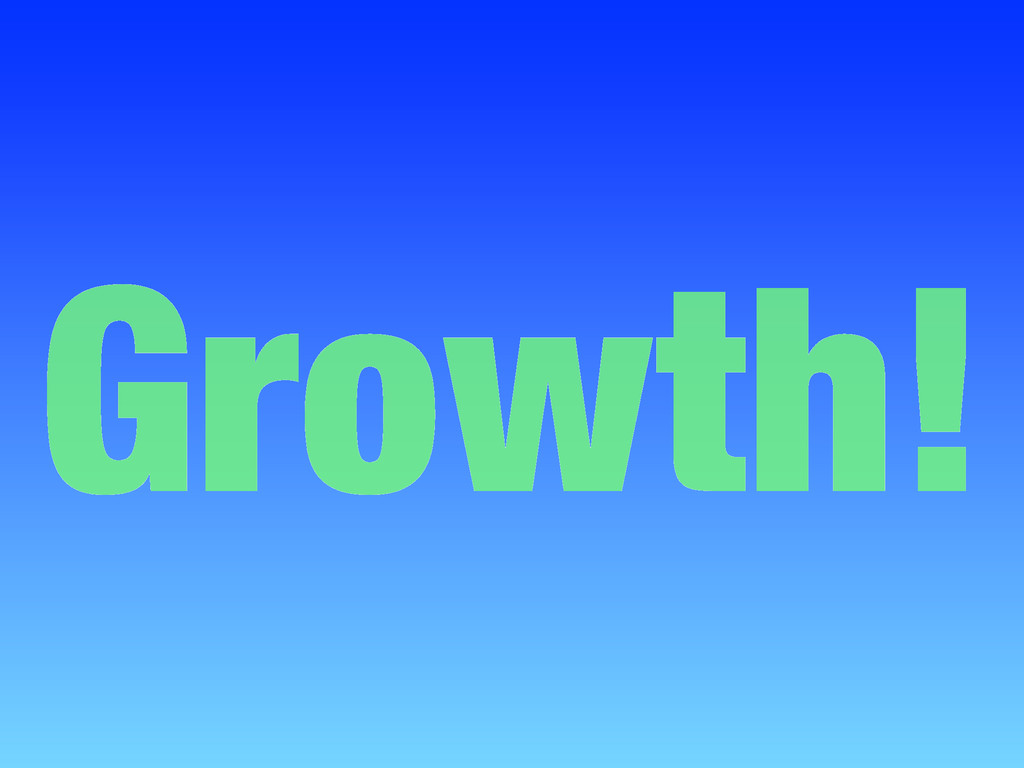 Growth!