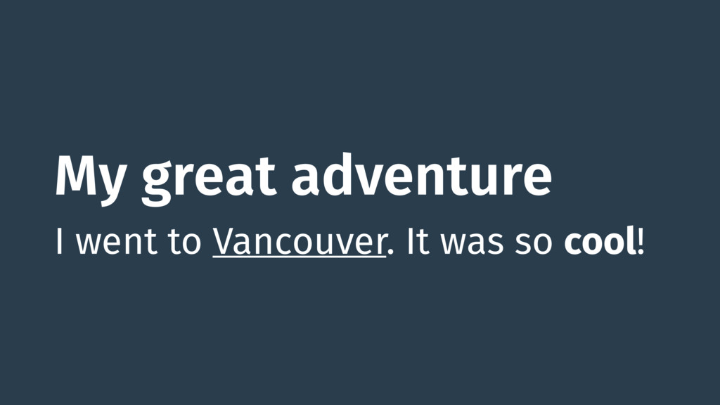 My great adventure I went to Vancouver. It was ...