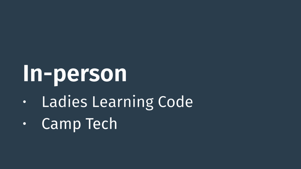 In-person • Ladies Learning Code • Camp Tech