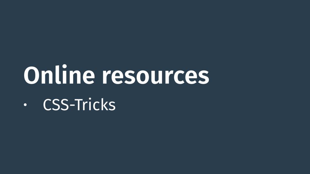 Online resources • CSS-Tricks