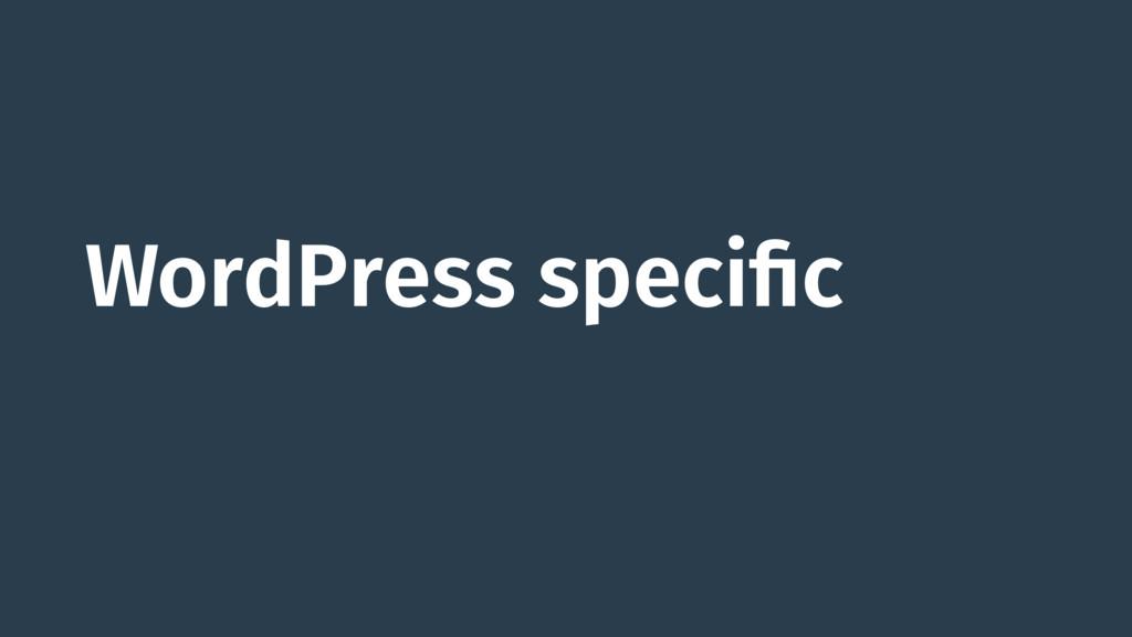 WordPress specific