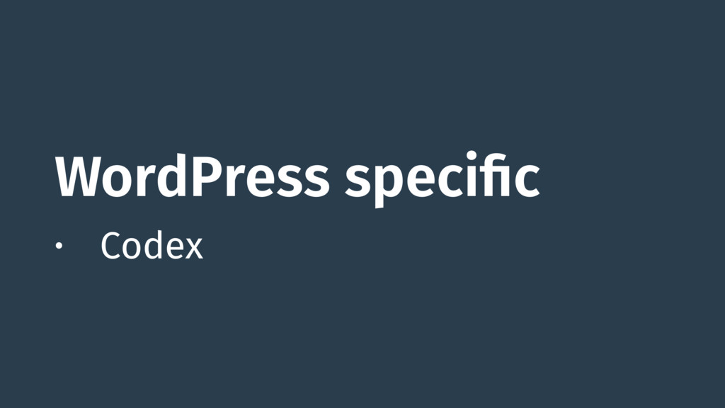 WordPress specific • Codex