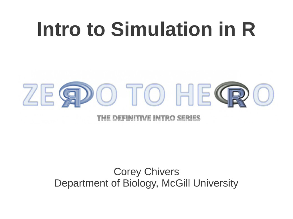 Intro to Simulation in R Corey Chivers Departme...