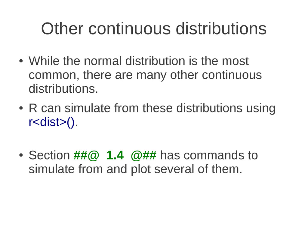 Other continuous distributions ● While the norm...