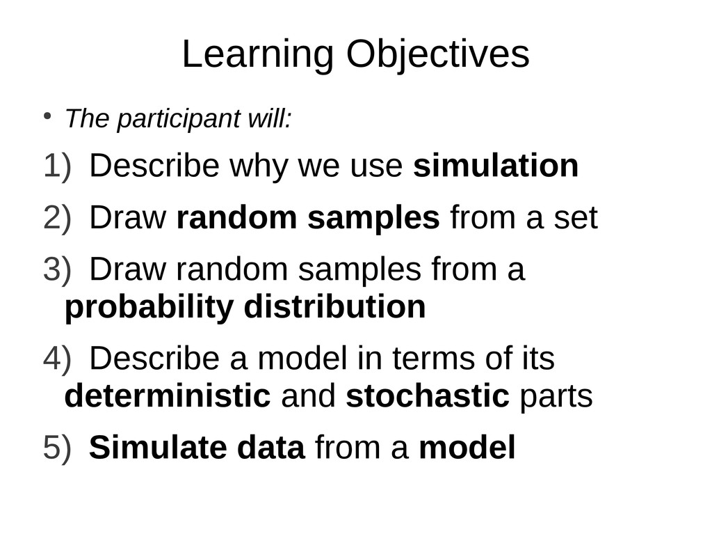 Learning Objectives ● The participant will: 1) ...