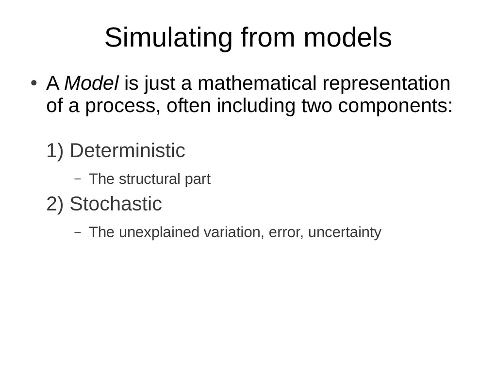 Simulating from models ● A Model is just a math...