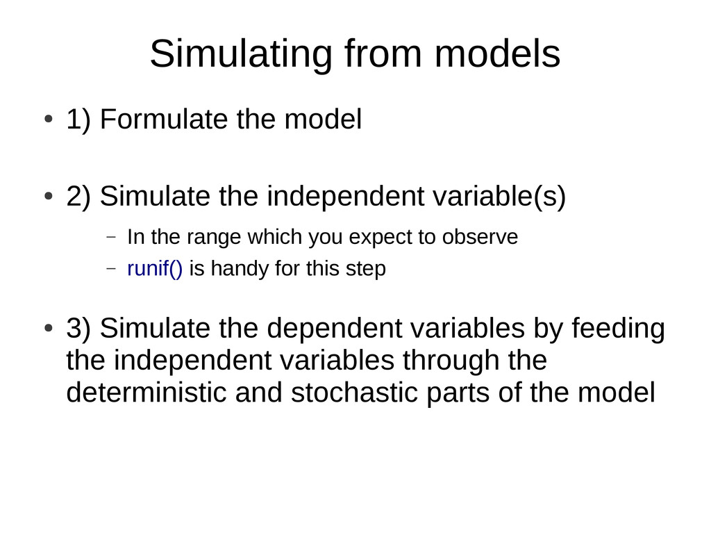 Simulating from models ● 1) Formulate the model...