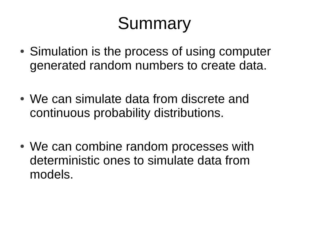 Summary ● Simulation is the process of using co...