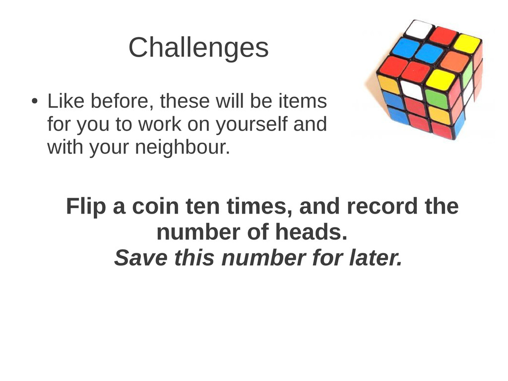 Challenges ● Like before, these will be items f...