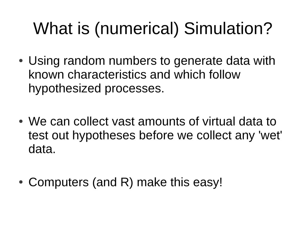 What is (numerical) Simulation? ● Using random ...